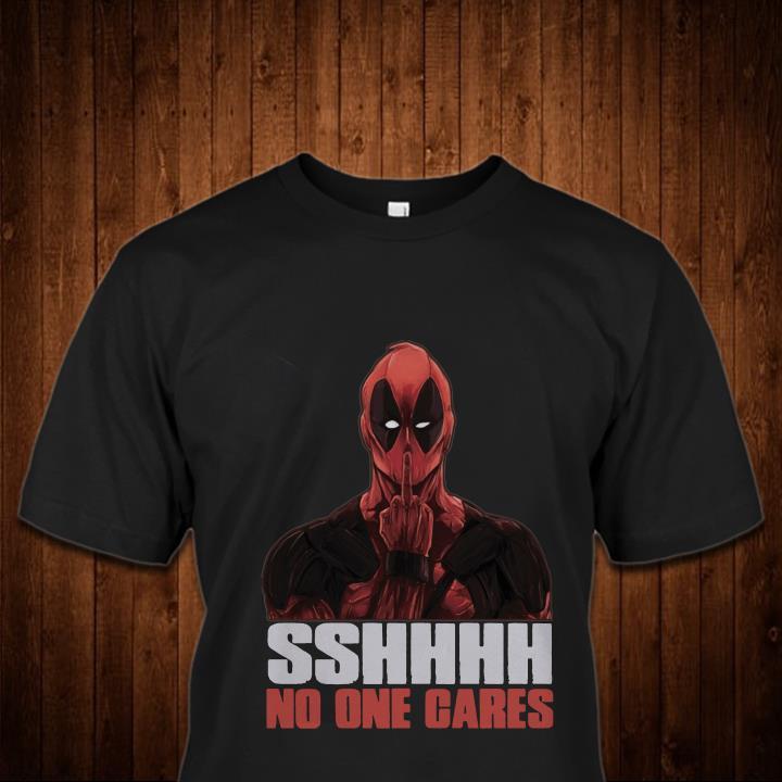 Deadpool Shhhhhh No One Cares Shirt