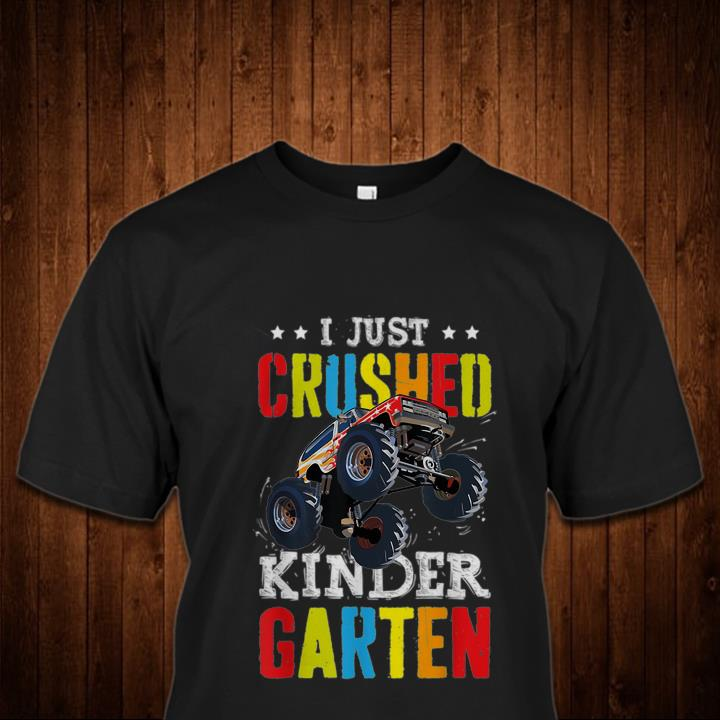 Shop I Just Crushed Kindergarten Monster Truck Graduation Gift shirt