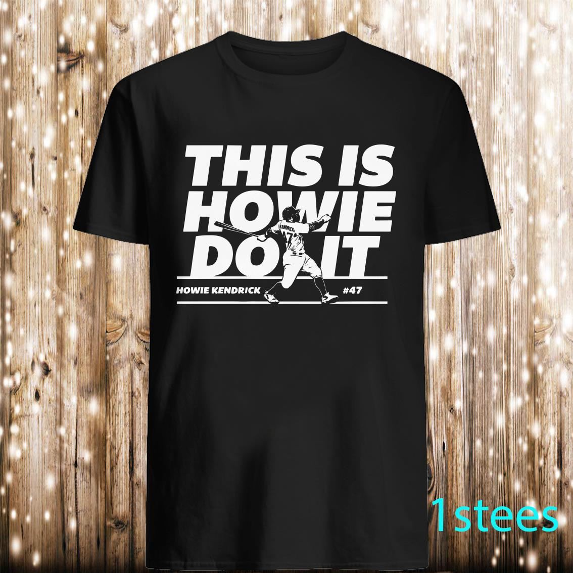Howie Kendrick This Is Howie Do It Shirt