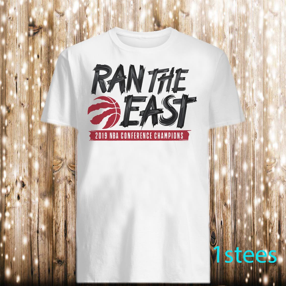 Toronto Raptors Ran The East 2019 NBA Conference Champions Shirt
