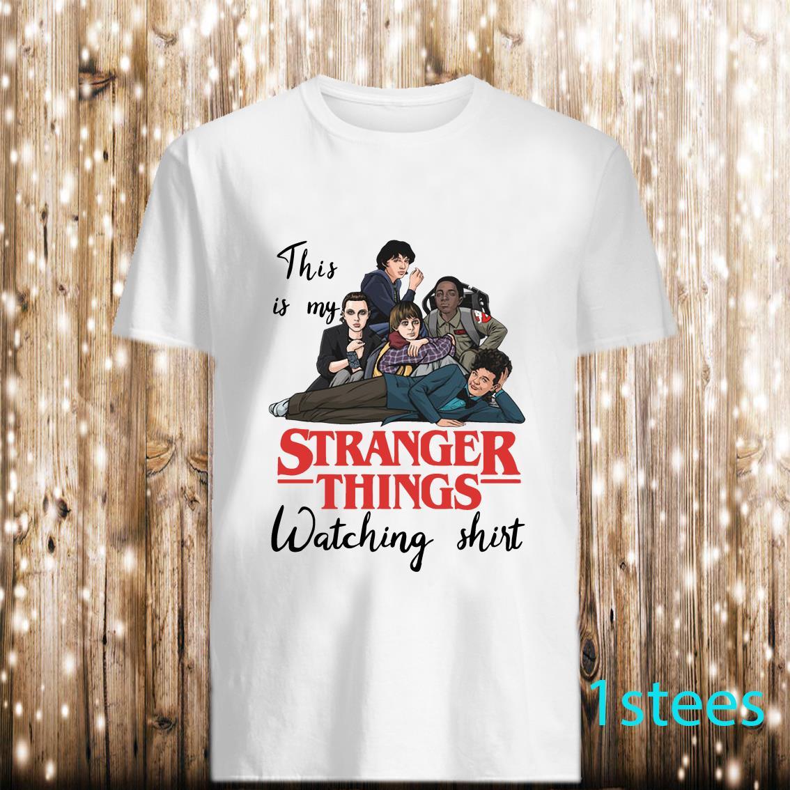 631386b052b5 This is My Stranger Things Watching Shirt, hoodie, sweatshirt, and ...