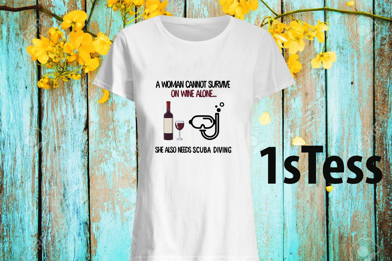 A Woman Cannot Survive On Wine Alone She Also Needs Scuba Diving Women's T-Shirt