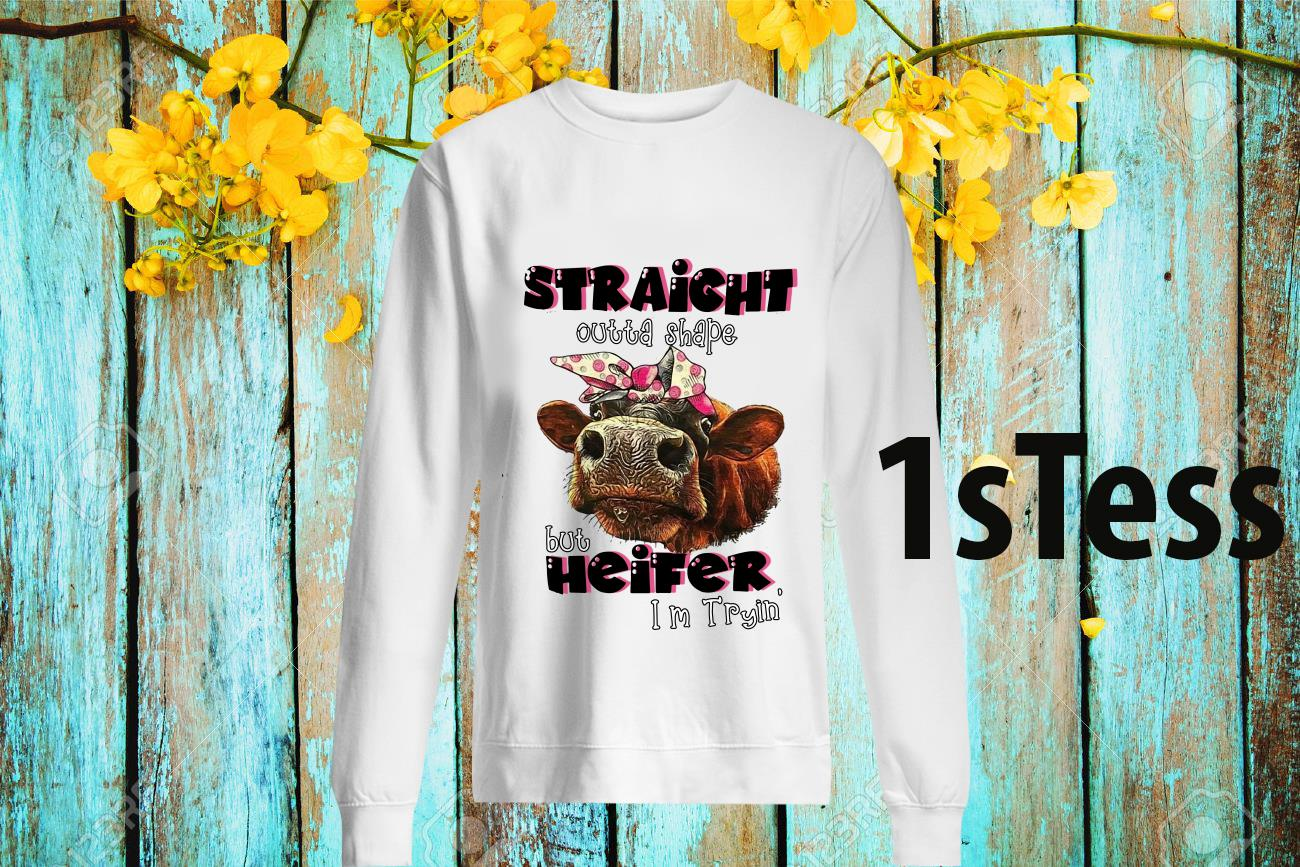 Straight Outta Shape But Heifer I'm Trying Girly Bright Shirt