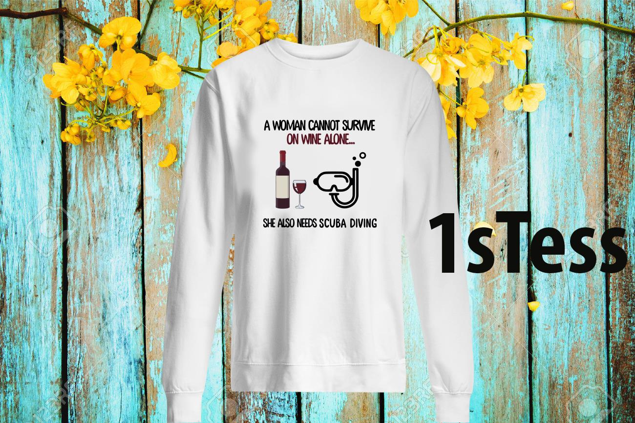 A Woman Cannot Survive On Wine Alone She Also Needs Scuba Diving Sweatshirt