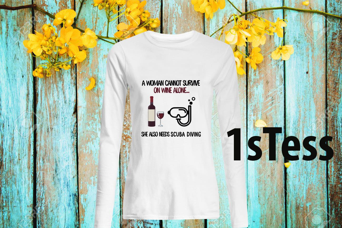 A Woman Cannot Survive On Wine Alone She Also Needs Scuba Diving Long-Sleeved