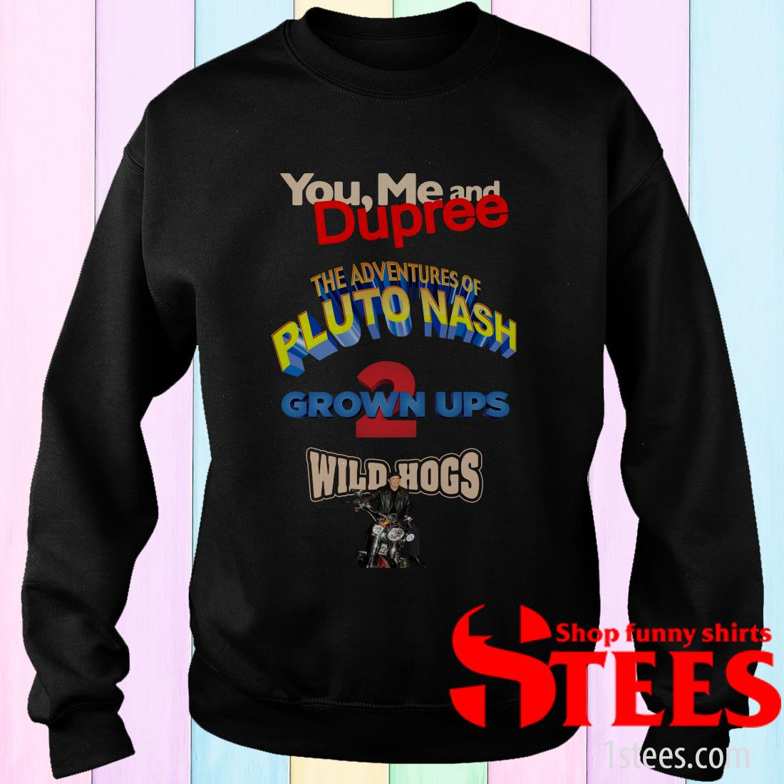 You Me And Dupree The Adventures Of Pluto Nash Shirt
