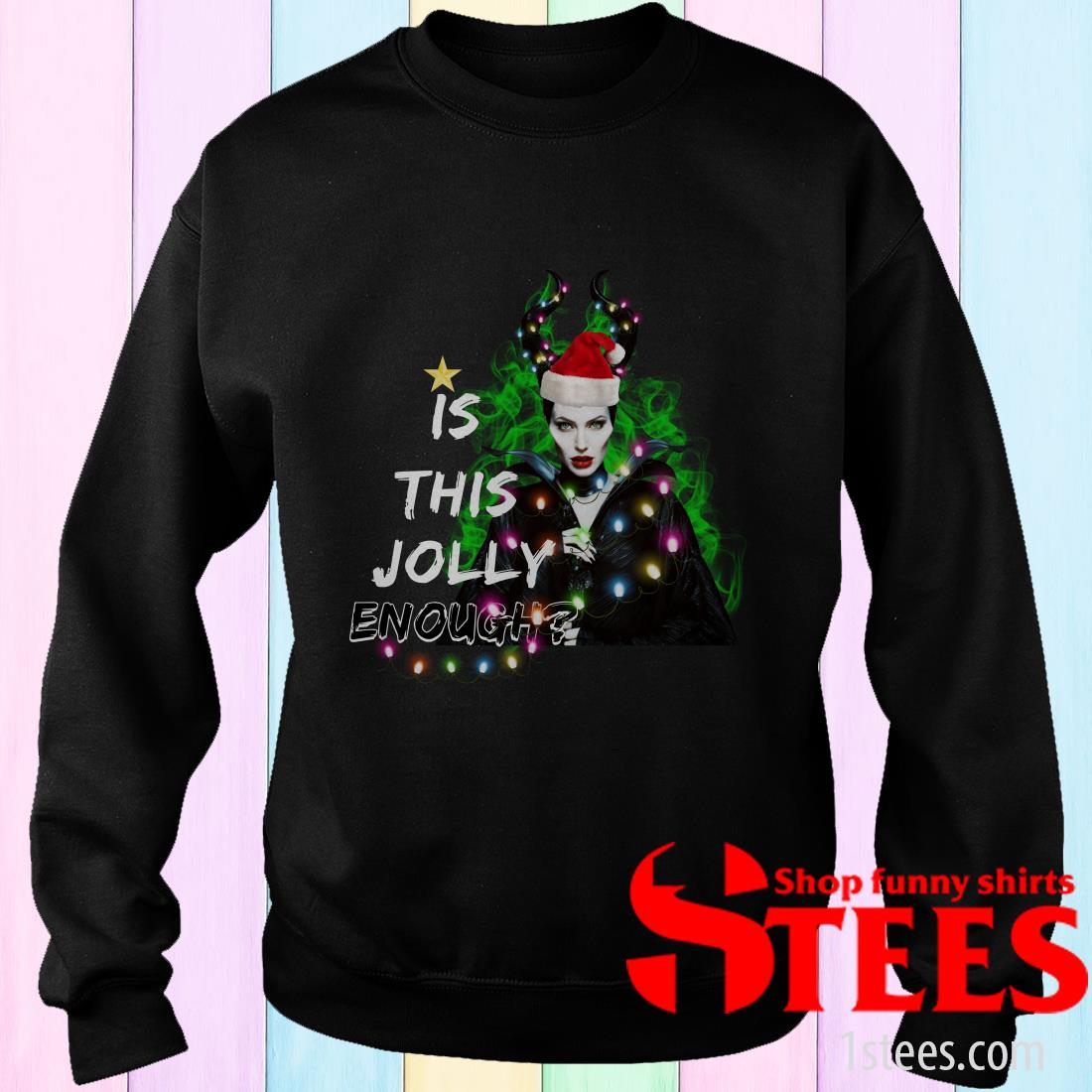 Maleficent Is This Jolly Enough Christmas Sweatshirt