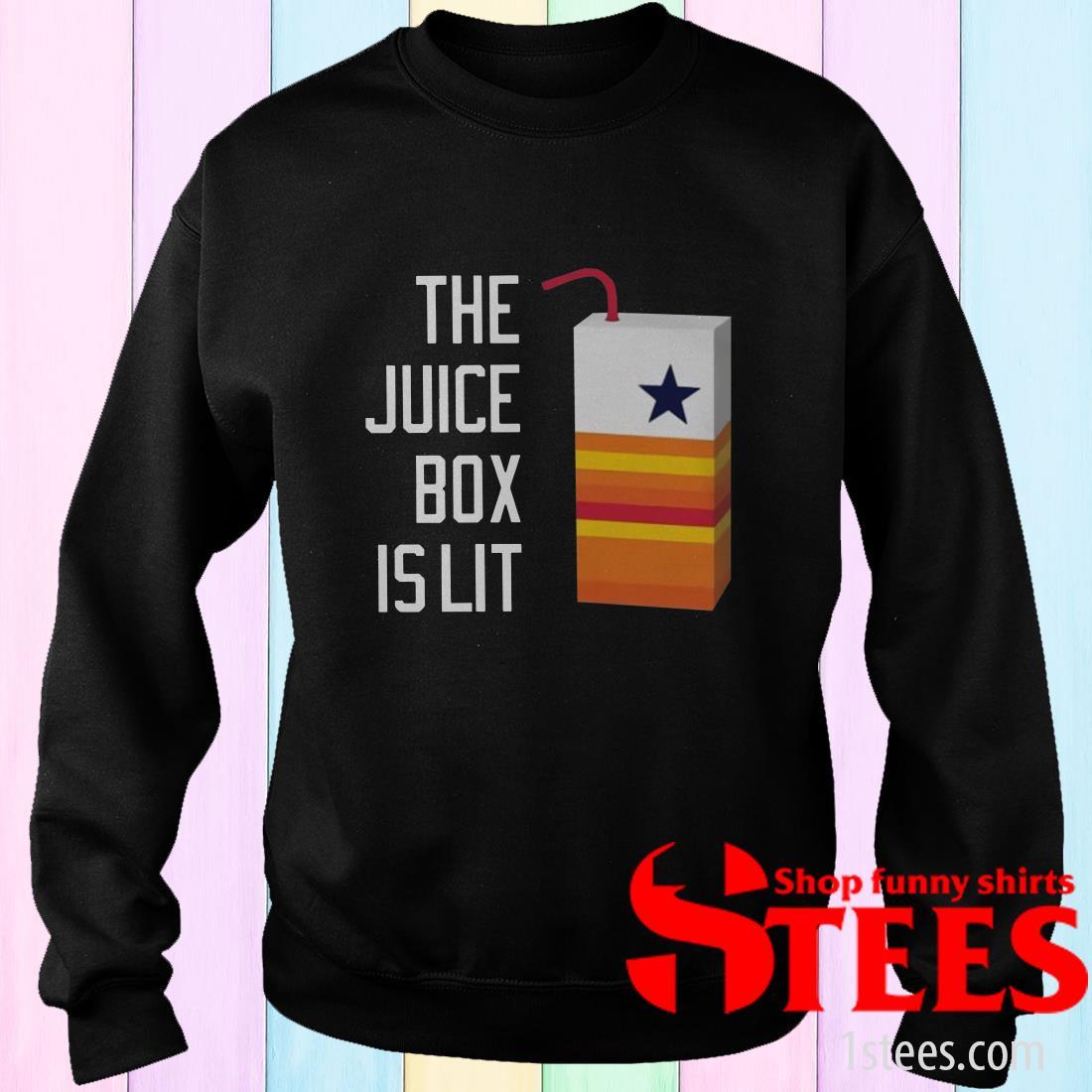 The Juice Box Is Lit Sweatshirt