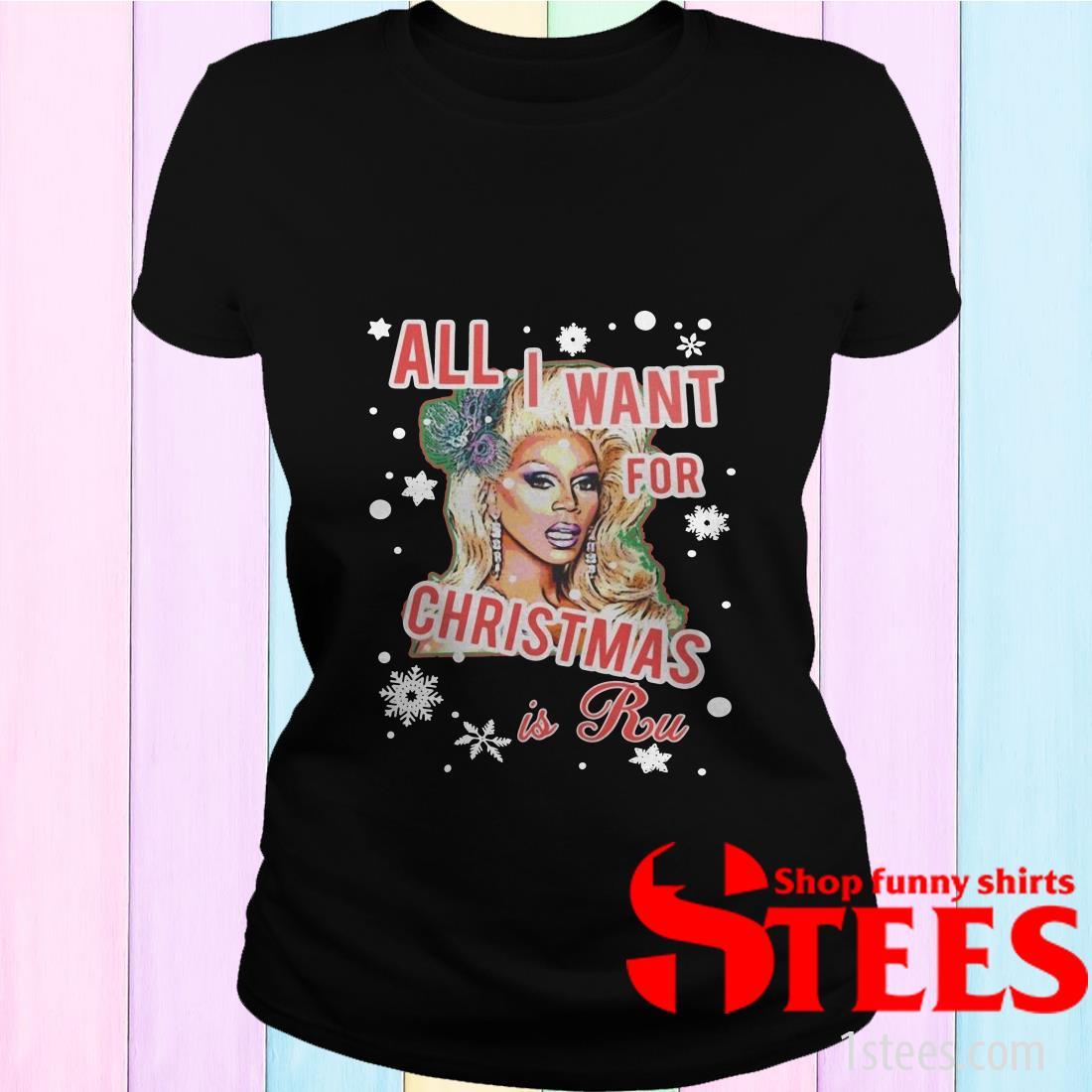 All I Want For Christmas Is Ru Sweatshirt
