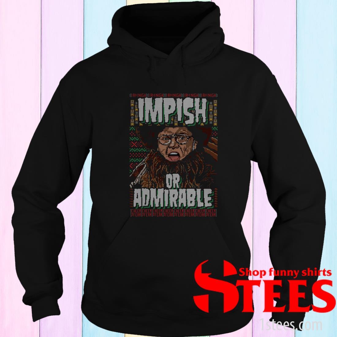 Belsnickel I Am Nigh Impish Or Admirable Cheer Christmas Ugly Sweatshirt