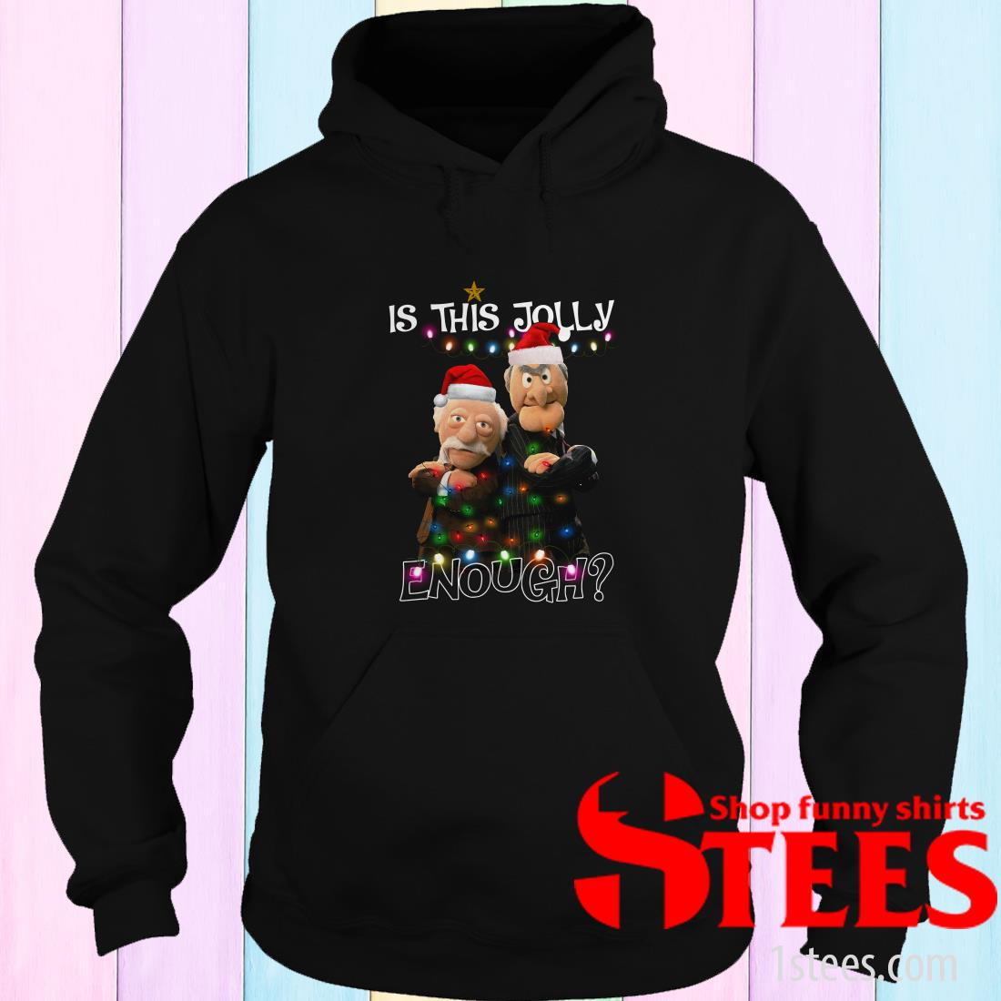 Statler and Waldorf Is This Jolly Enough Christmas Sweatshirt