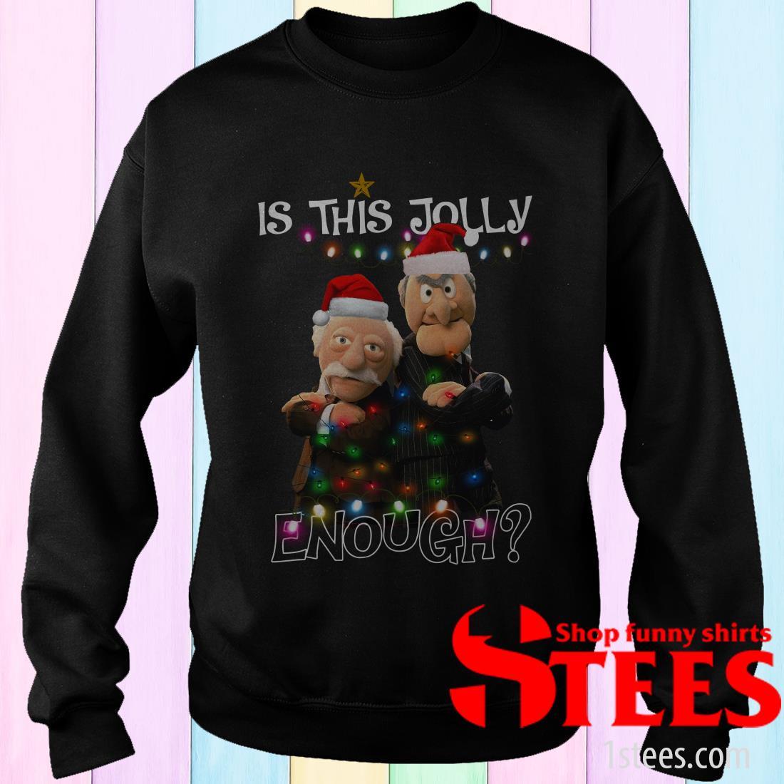 Statler and Waldorf Is This Jolly Enough Christmas Sweatshirt