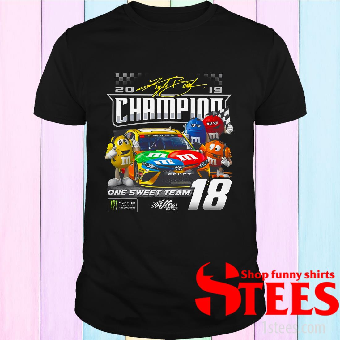 M&M 2019 Kyle Busch Champion One Sweet Team 18 Shirt