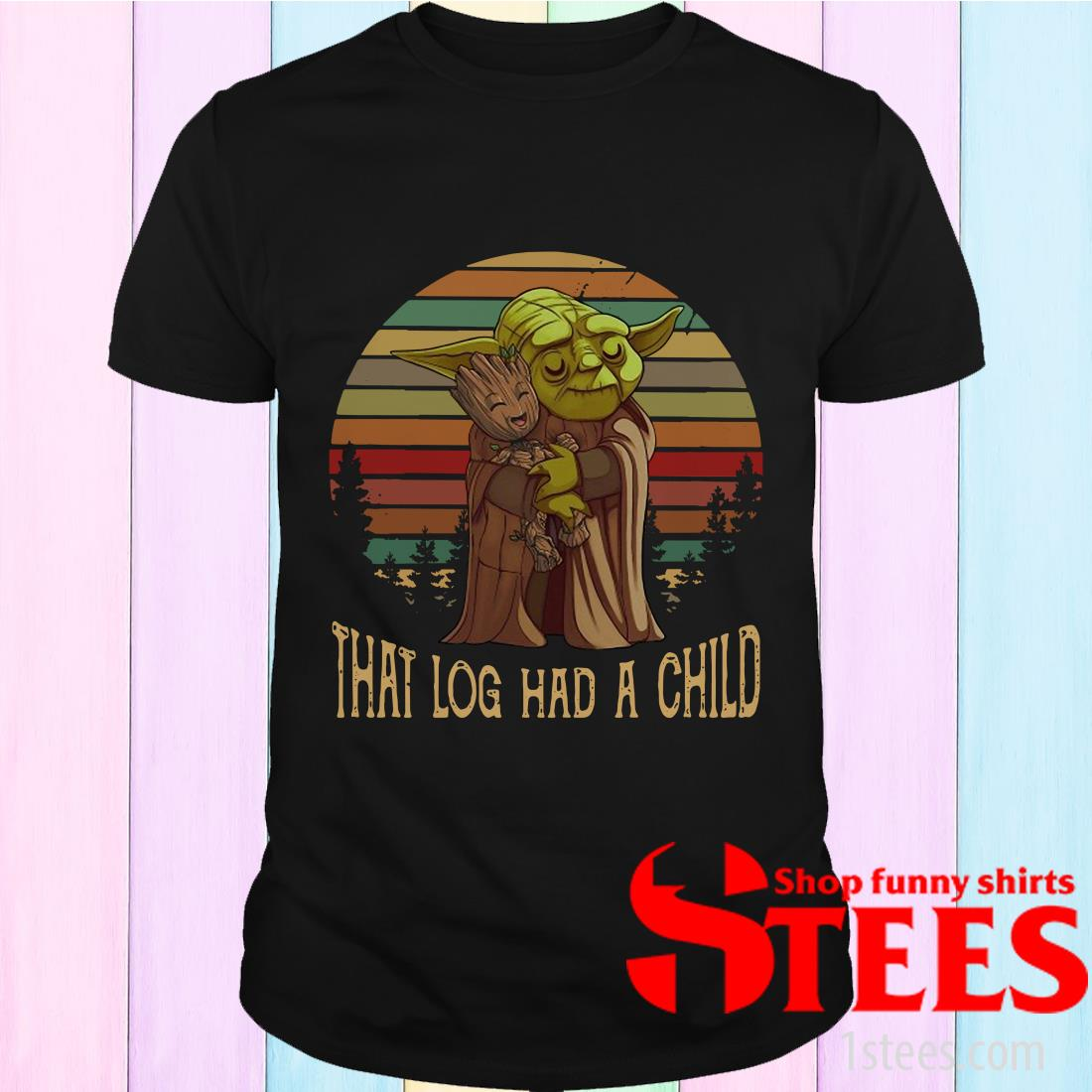 Yoda Hug Baby Groot That Log Had A Child Vintage Shirt
