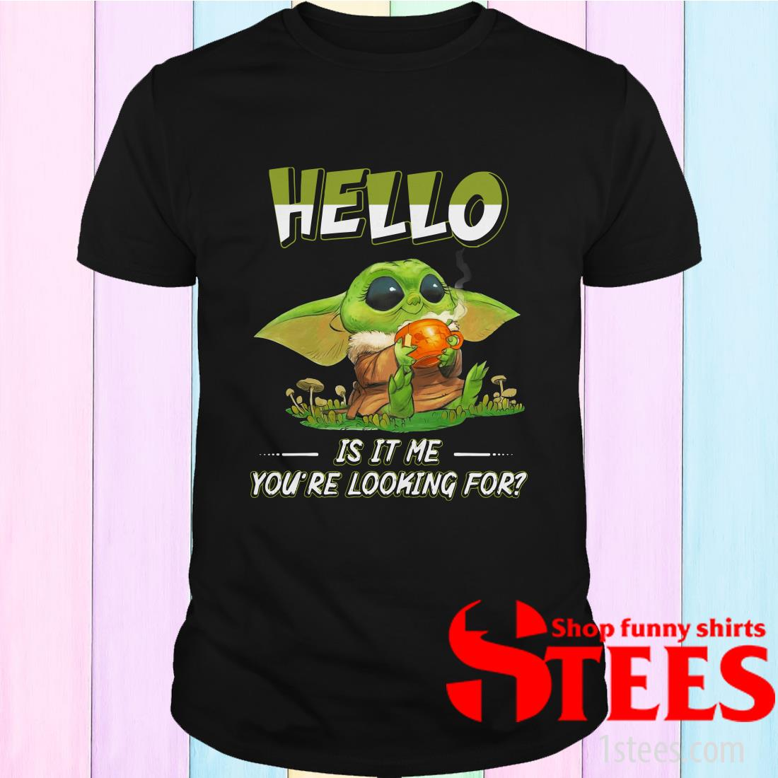 Baby Yoda Hello Is It Me You're Looking For Shirt