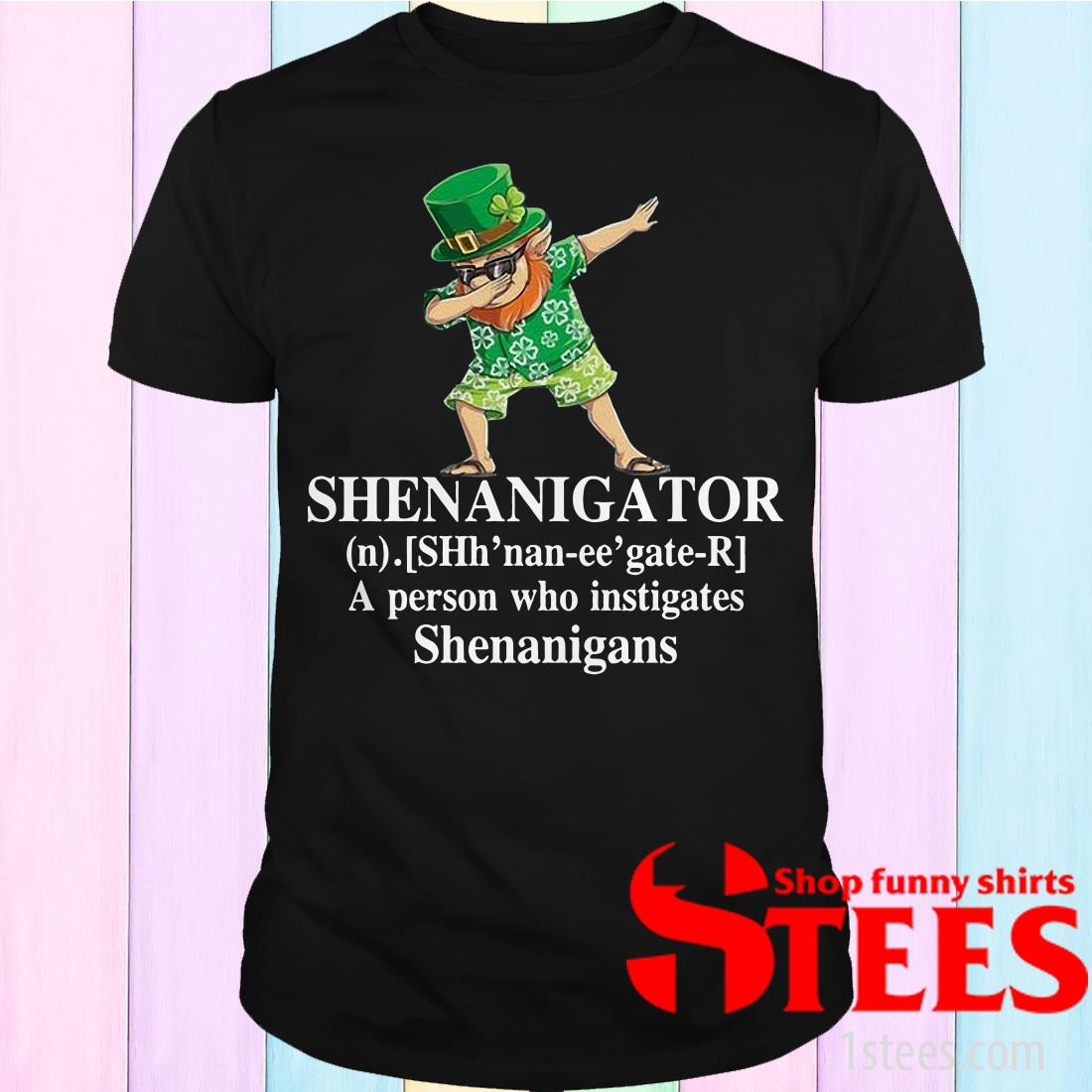 Irish Dabbing Shenanigator Definition A Person Who Instigates Shenanigans Shirt