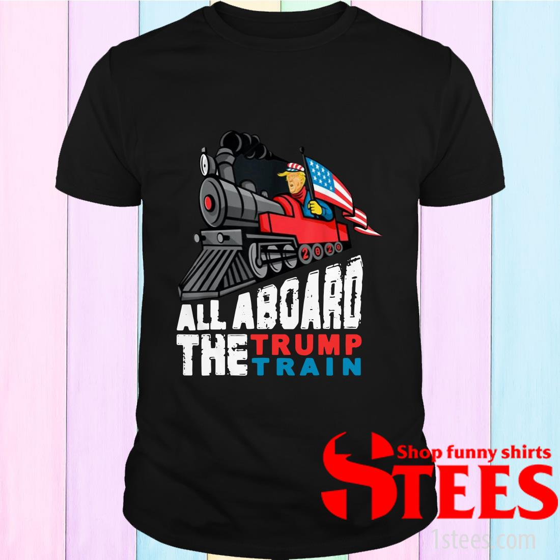 All Aboard the Trump Train 2020 American Flag Shirt