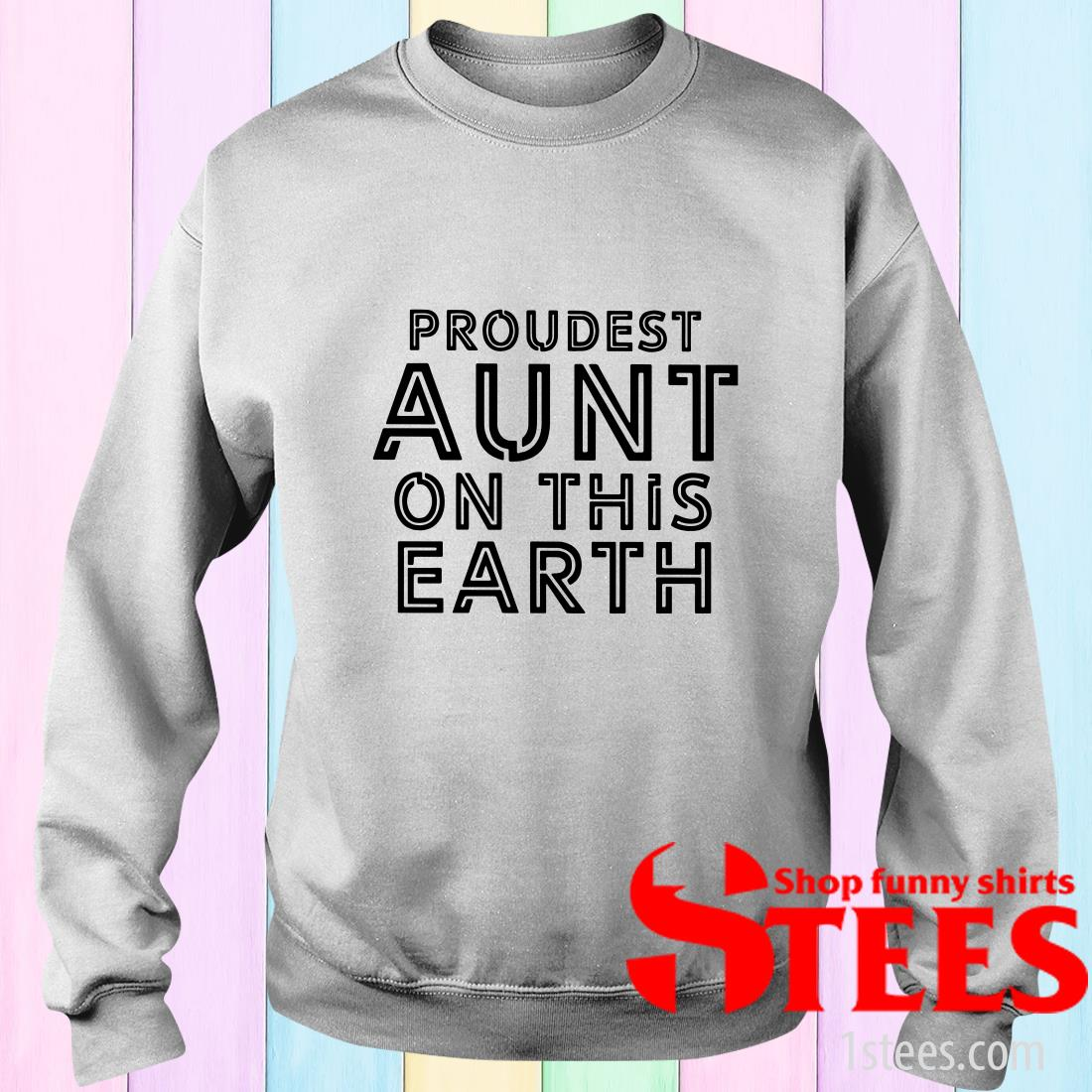 Proudest Aunt On This Earth Shirt