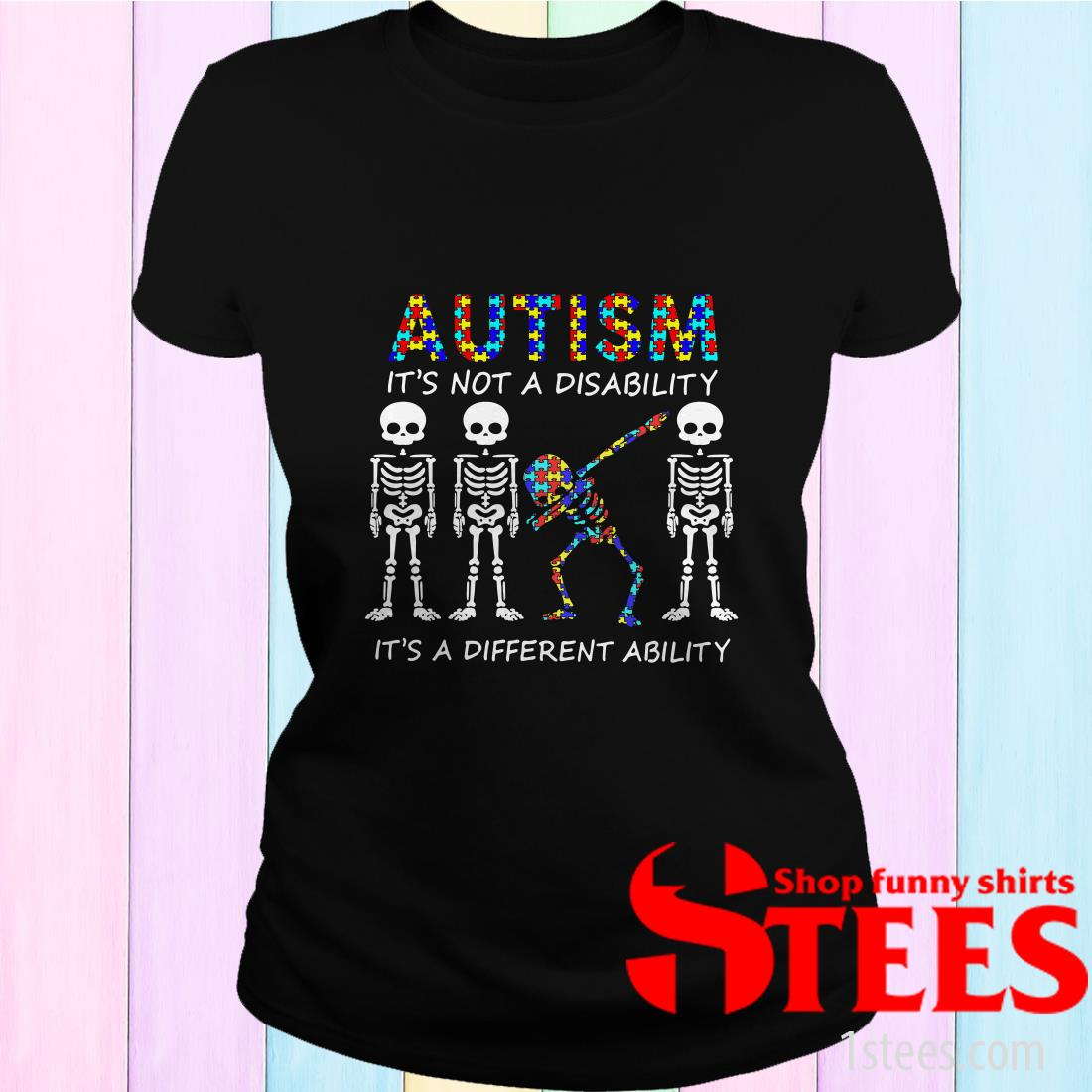 Autism It's Not A Disability It's A Different Ability Skeleton Shirt