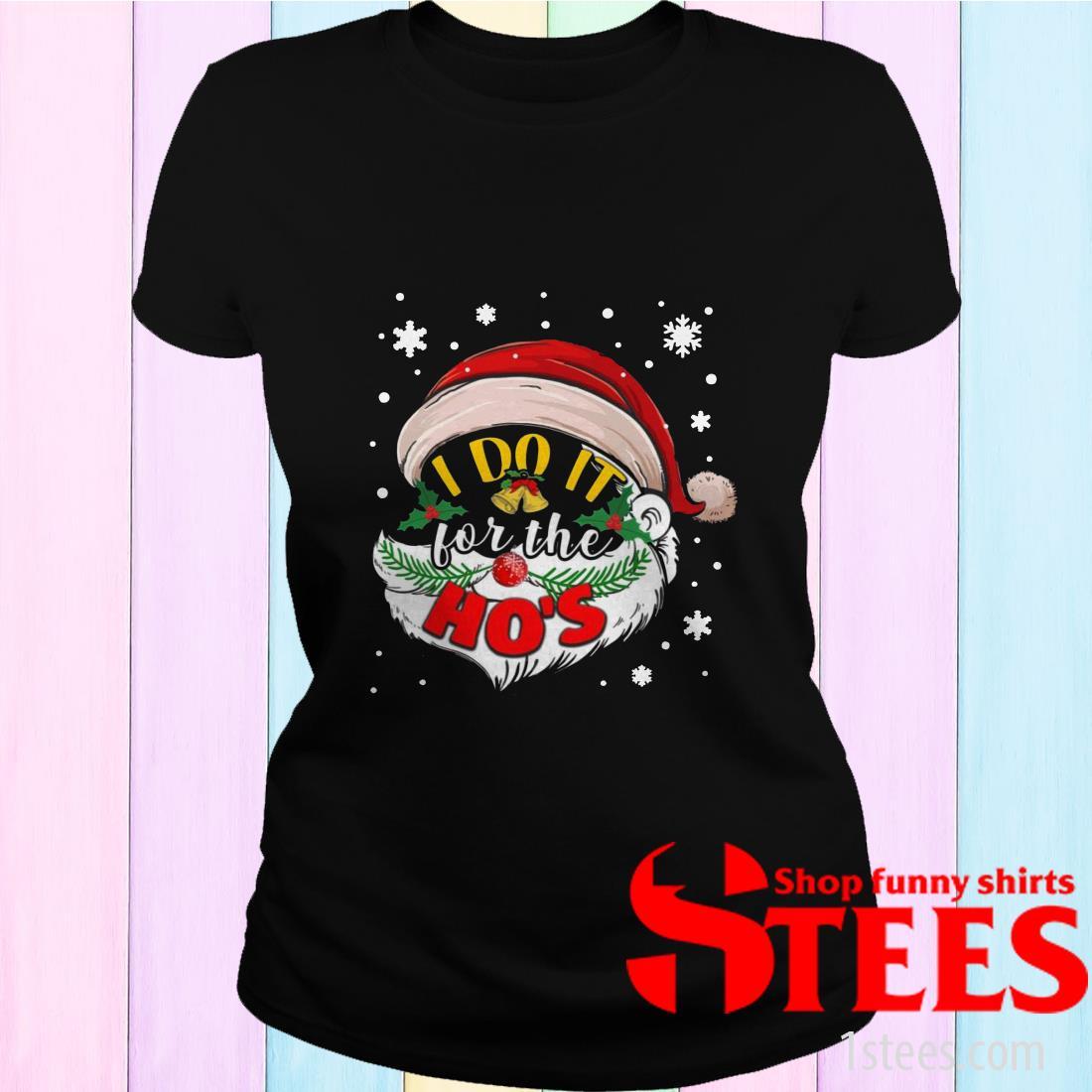 I Do It For The Ho's Christmas Sweatshirt