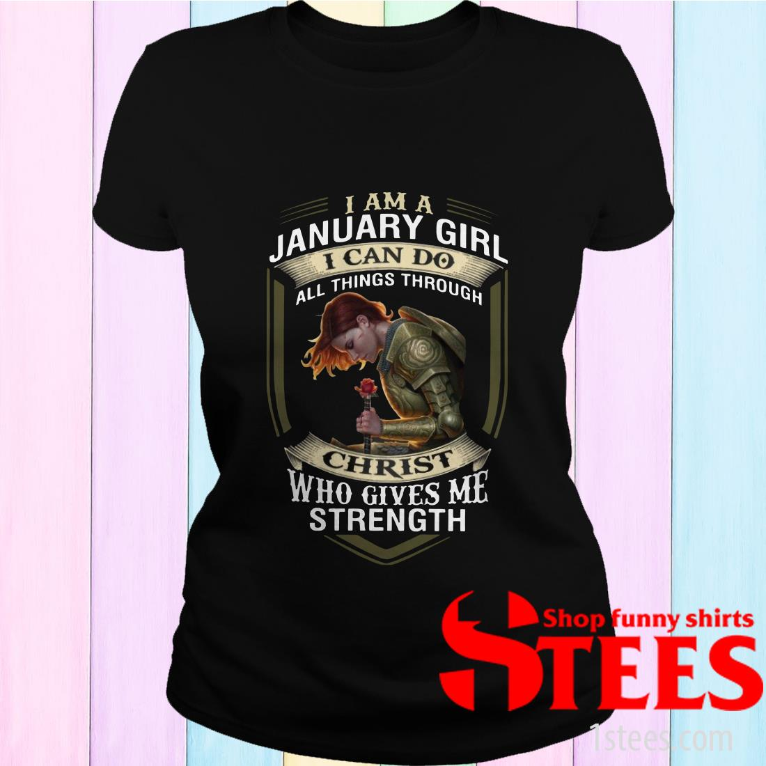 Warrior I Am A January Girl I Can Do All Things Through Christ Shirt
