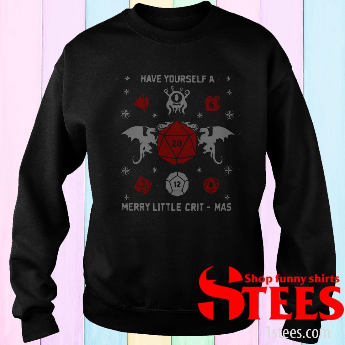 Have Yourself A Merry Little Crit Mas Ugly Christmas Sweatshirt