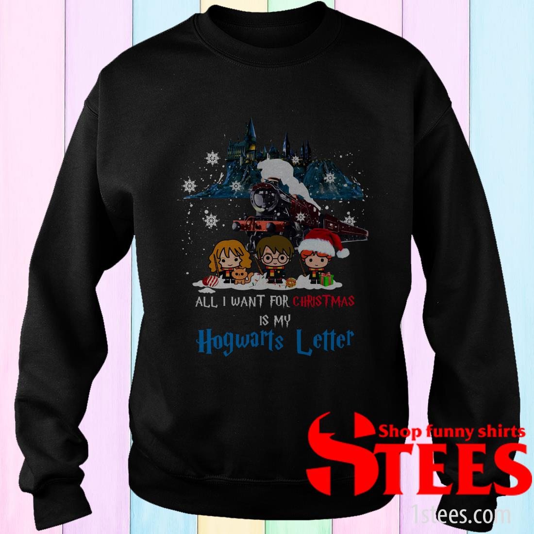 Harry Potter All I Want For Christmas Is My Hogwarts Letter Sweatshirt