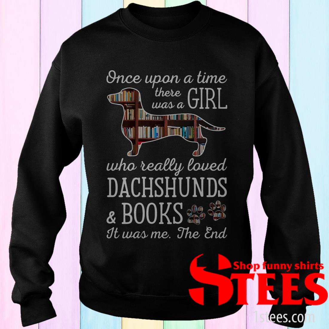 Once Upon Book And Dachshunds Crewneck Sweatshirt
