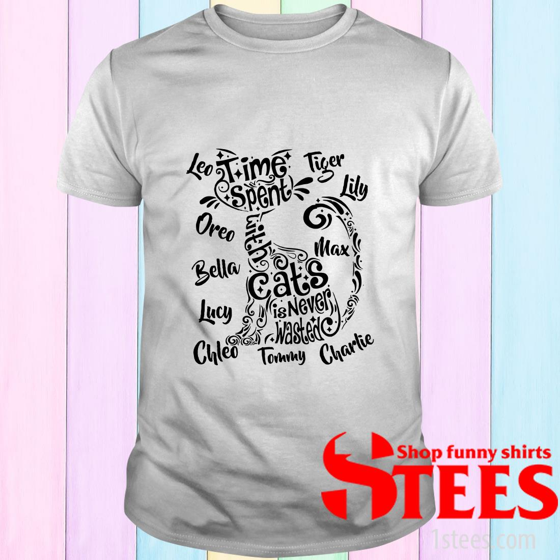 For Cat Lovers With Quote Time Spent With Cats Is Never Wasted Shirt