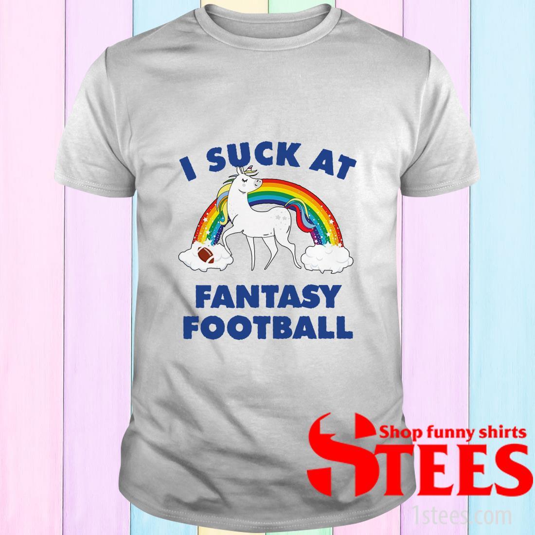 I Suck At Fantasy Football Shirt