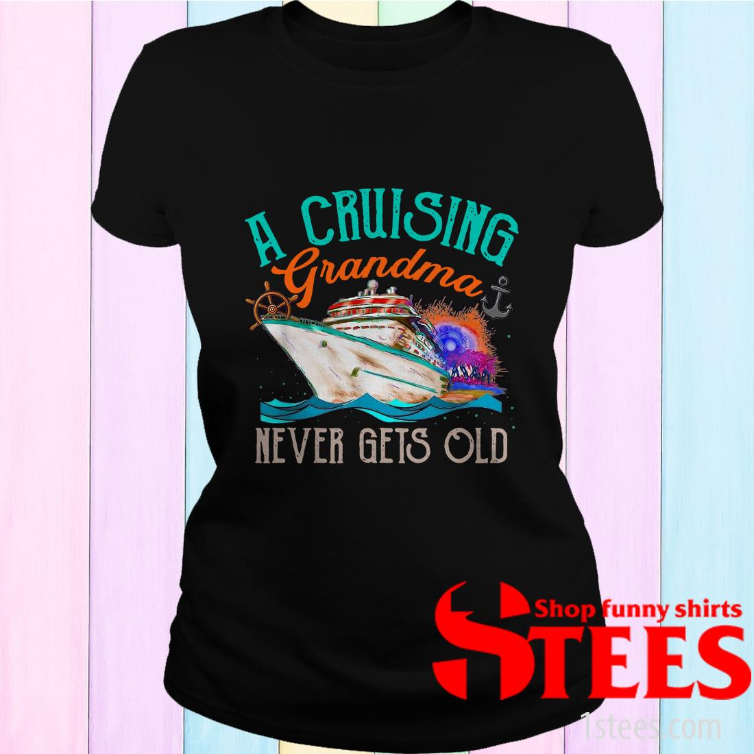 A Cruising Grandma Never Gets Old Shirt