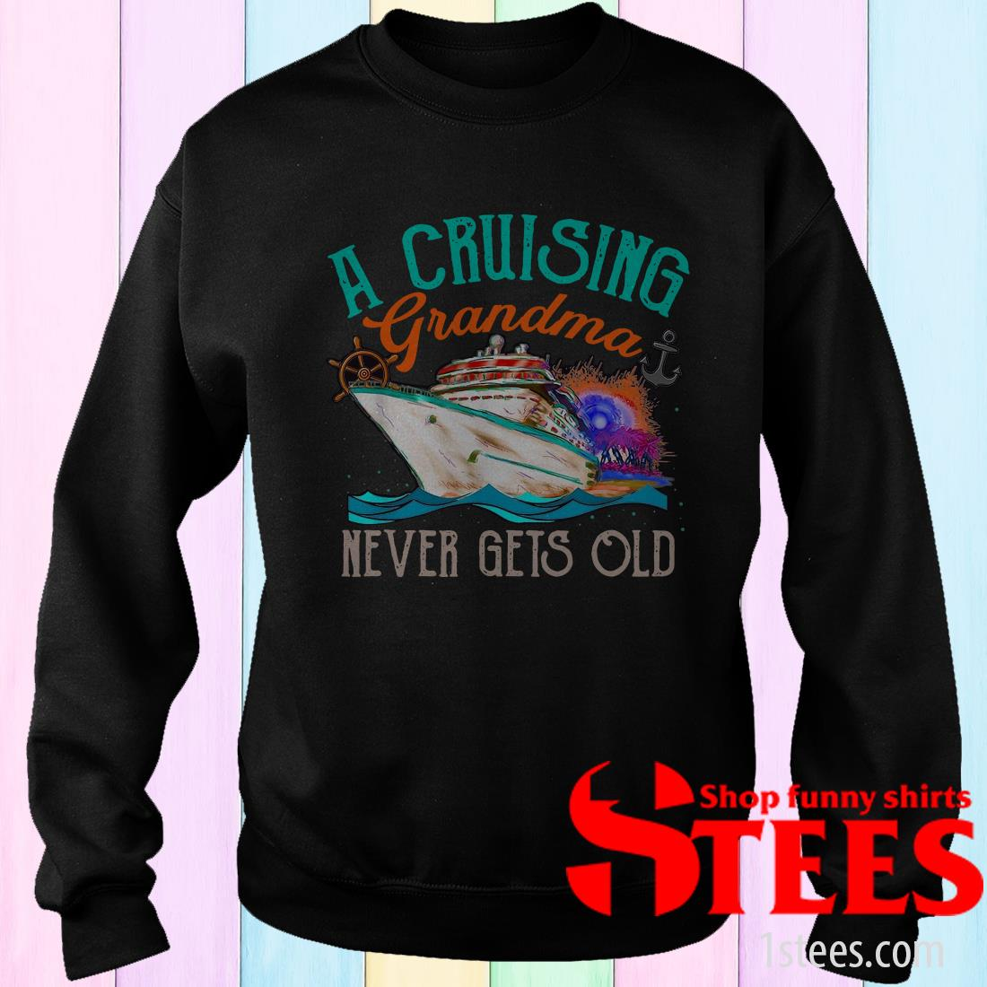 A Cruising Grandma Never Gets Old Shirt
