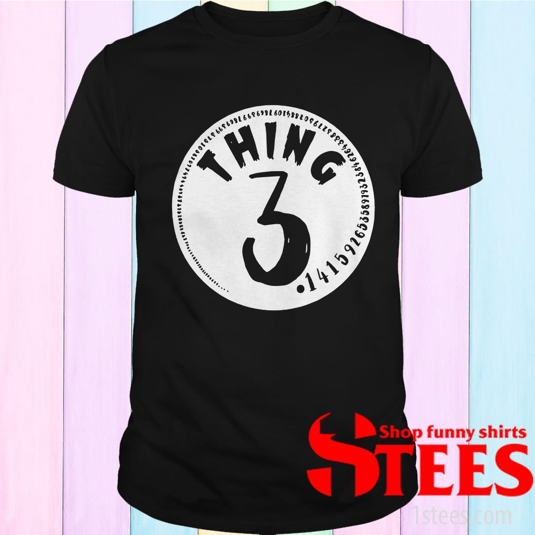 Thing 3 Math Teacher Pi Day Shirt