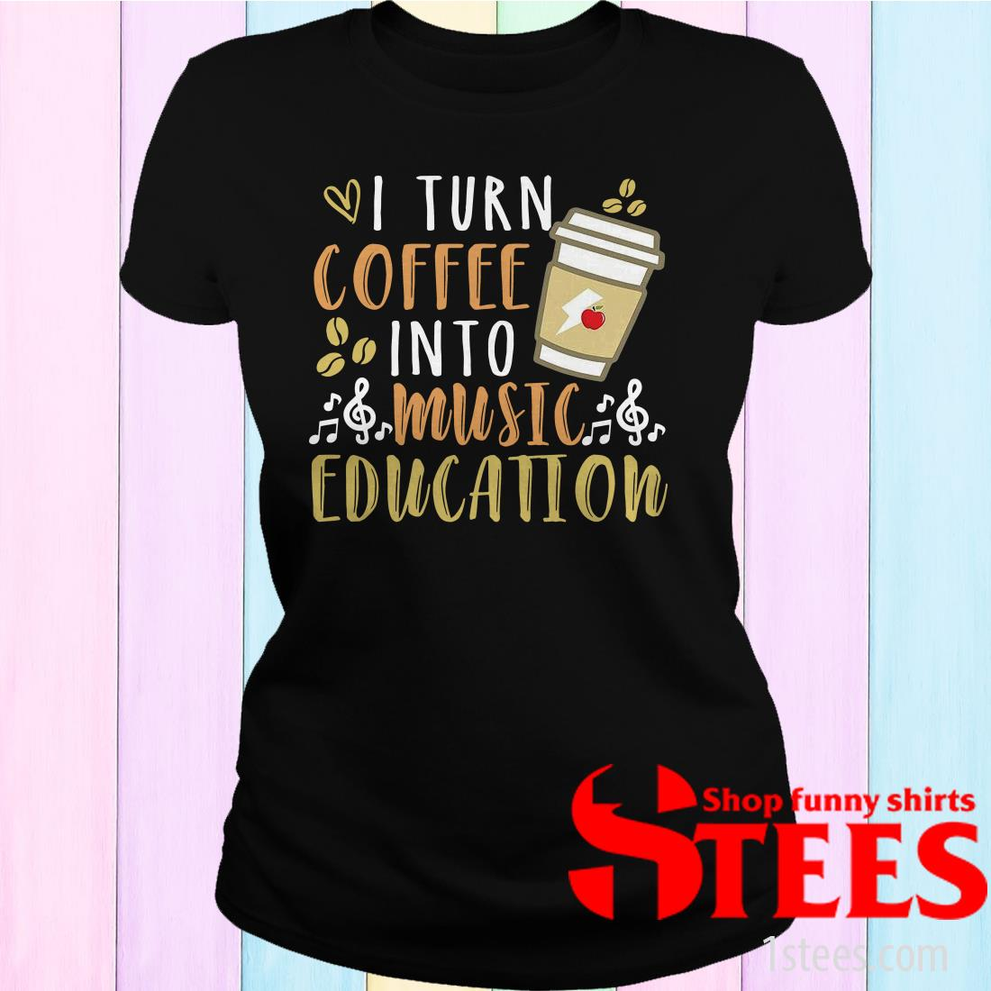 I Turn Coffee Into Music Education Women's T-Shirt