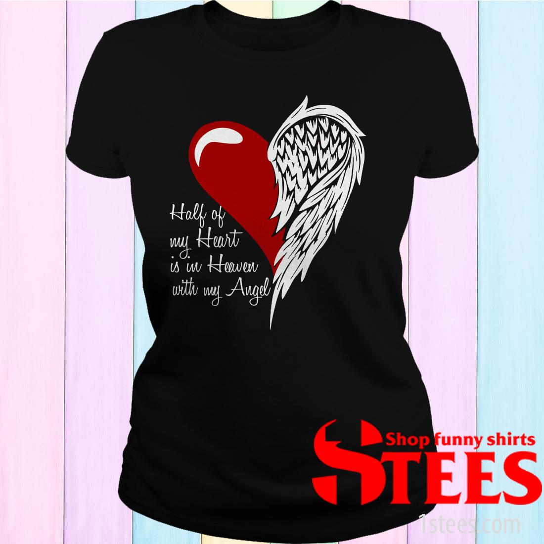 Half Of My Heart Is In Heaven With My Angel Women's T-Shirt