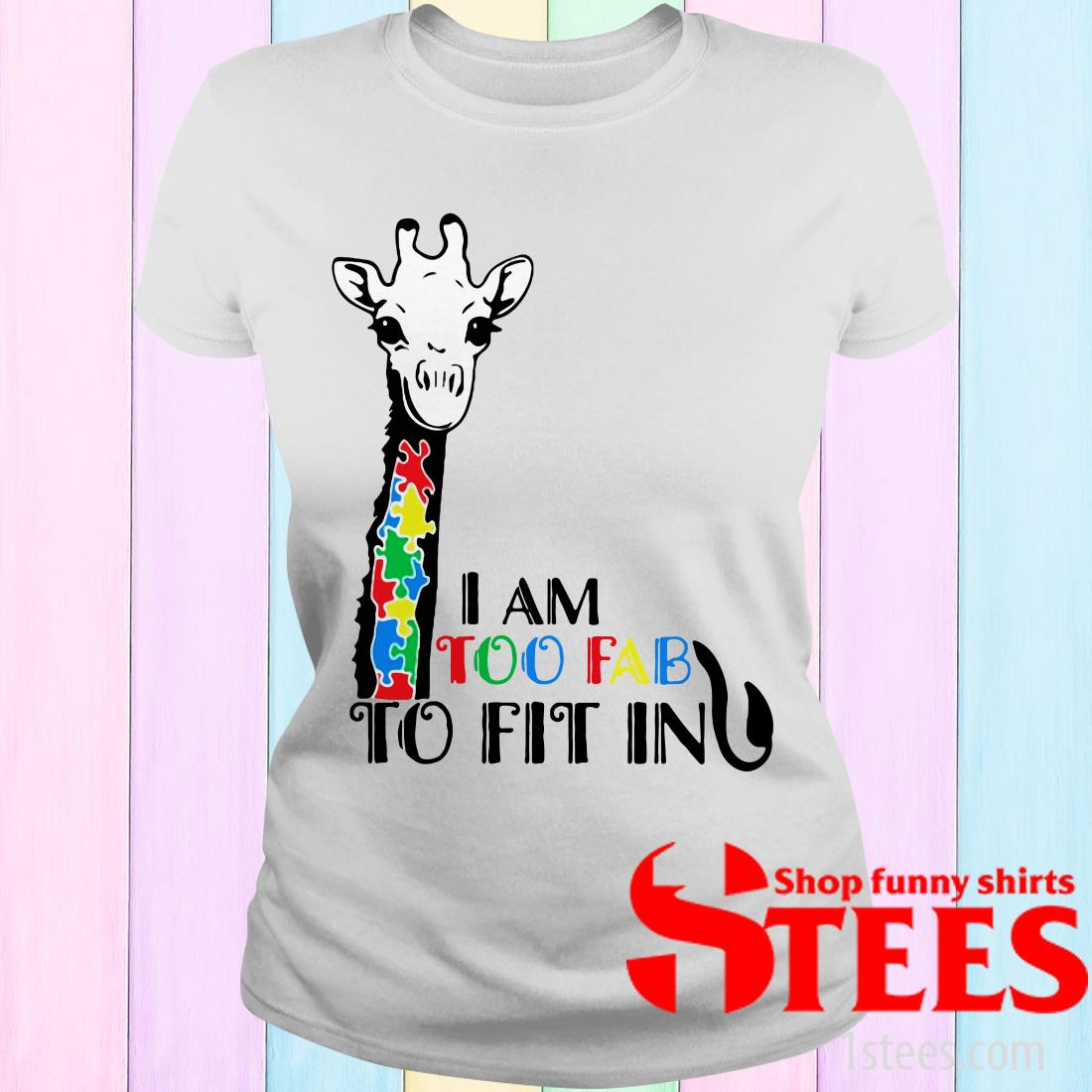Giraffe Autism Awareness I Am Too Fab To Fit In Women's T-Shirt