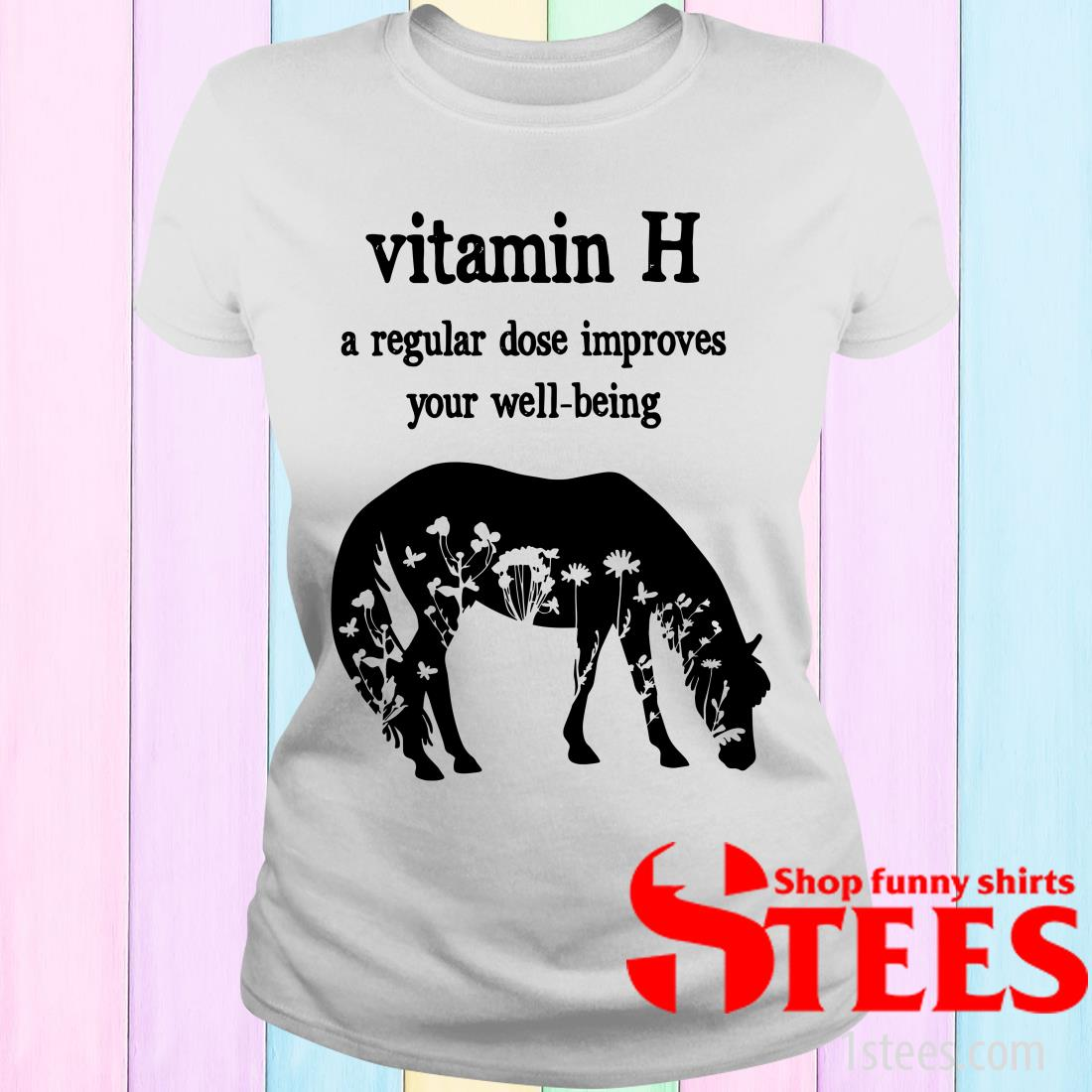 Vitamin H A Regular Dose Improves Your Well-Being Horse Women's T-Shirt
