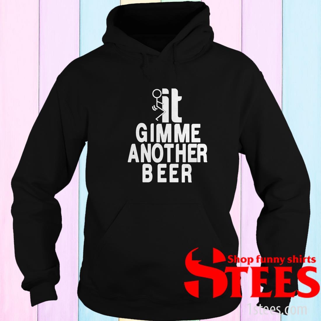 Beer Gimme Another Beer Hoodie