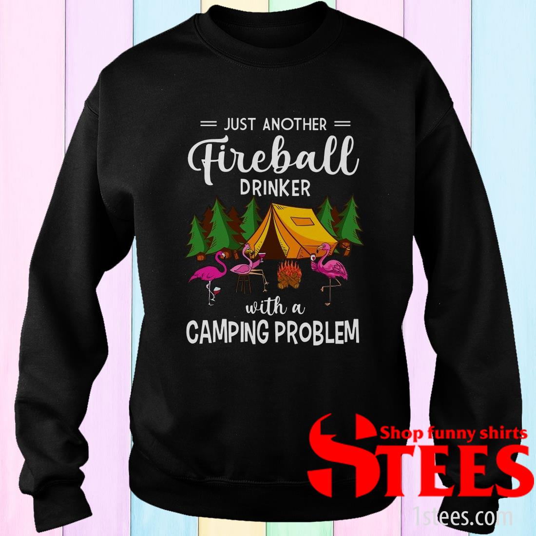 Flamingos Just Another Fireball Drinker With Camping Problem Sweatshirt