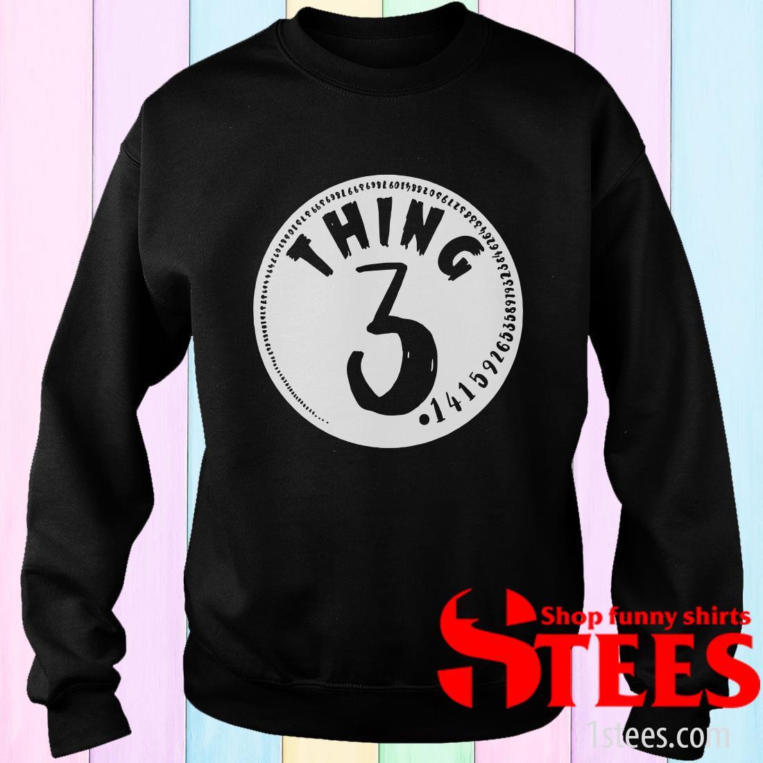 Thing 3 Math Teacher Pi Day Sweatshirt