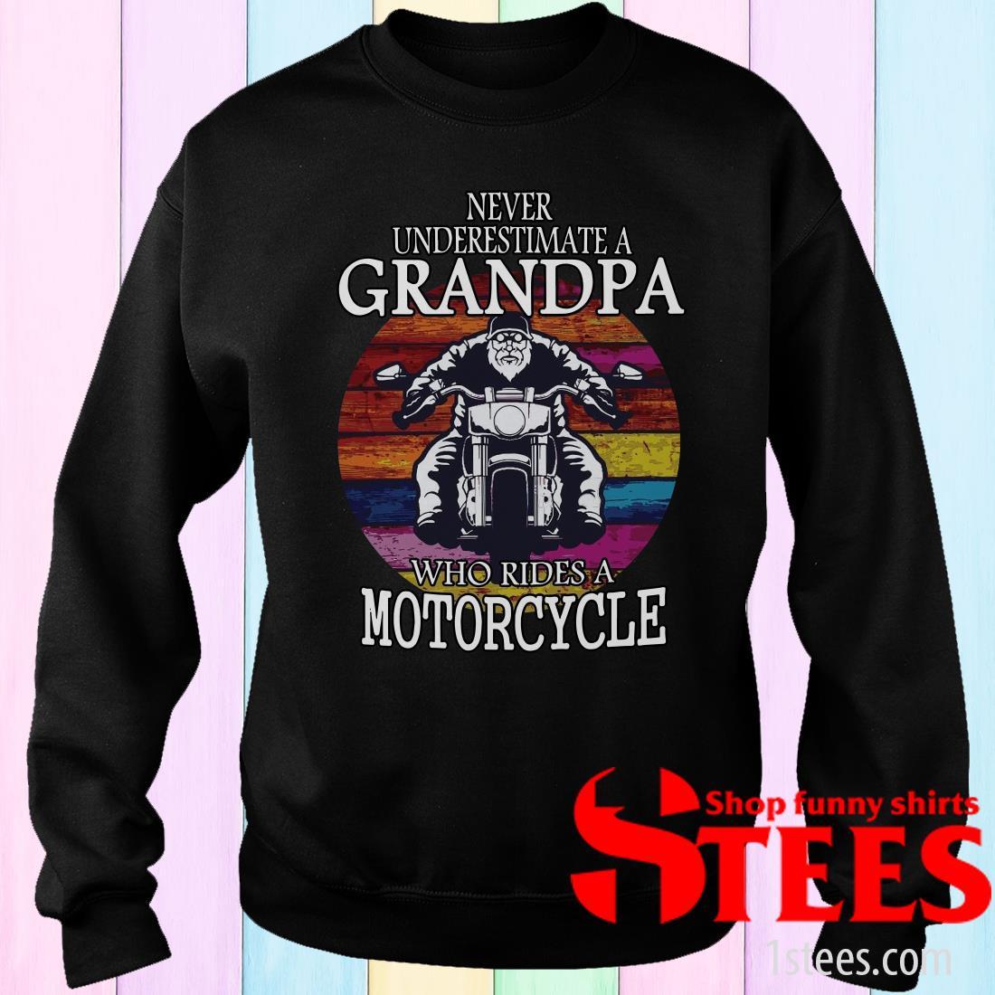 Motorcycle Grandpa Never Underestimate A Who Rides Vintage Sweatshirt