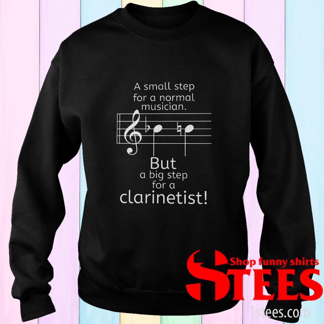 A Small Step For A Normal Musician But A Big Step For A Clarinetist Sweatshirt