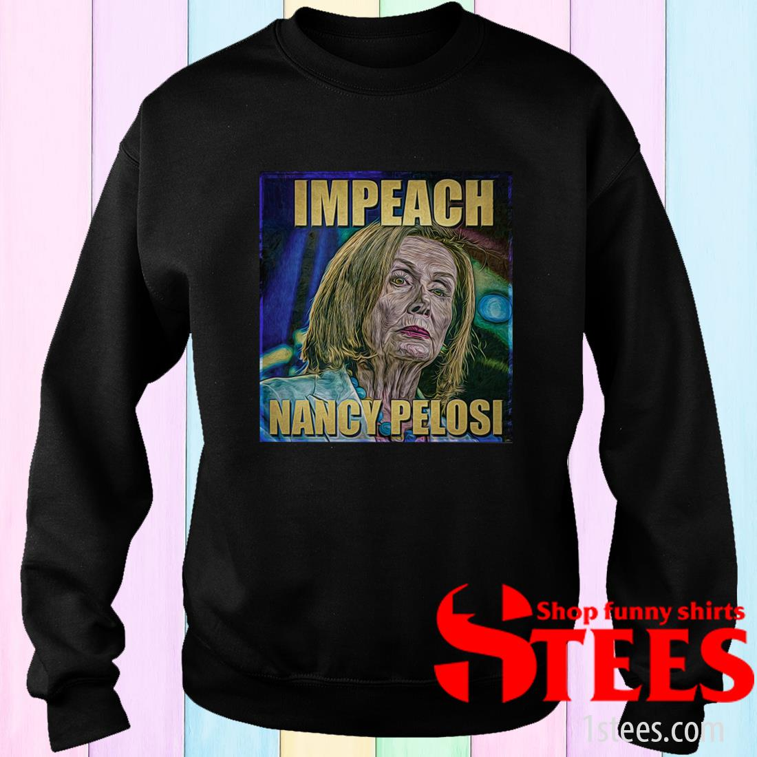 Trump Impeach Nancy Pelosi Sweatshirt