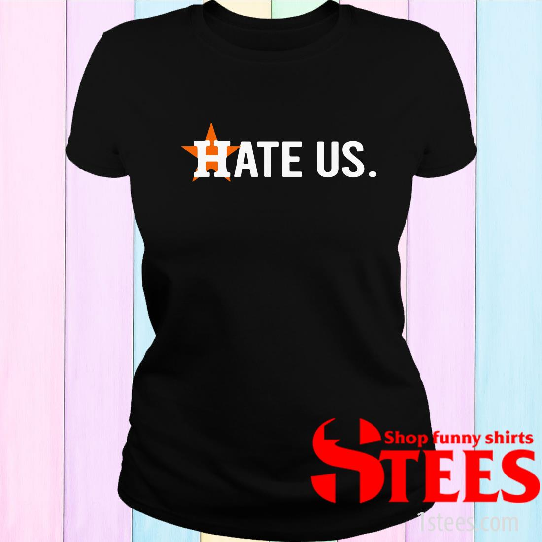 Houston Astros Hate Us Astros Women's T-Shirt