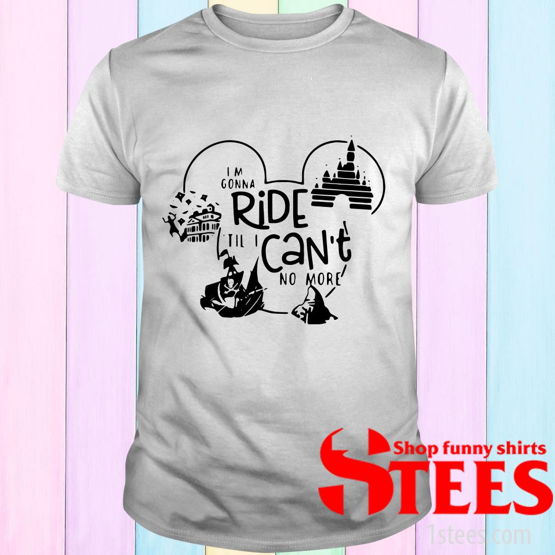 Disney Mickey Mouse I'm Gonna Ride Til I Can't No More Shirt