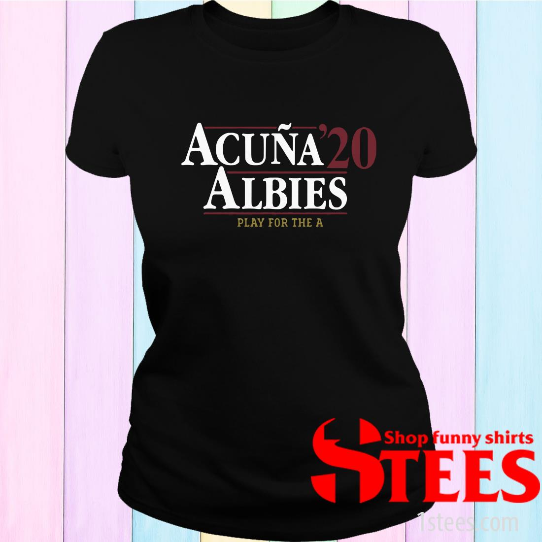 Acuña 2020 Albies Play For The A Women's T-Shirt