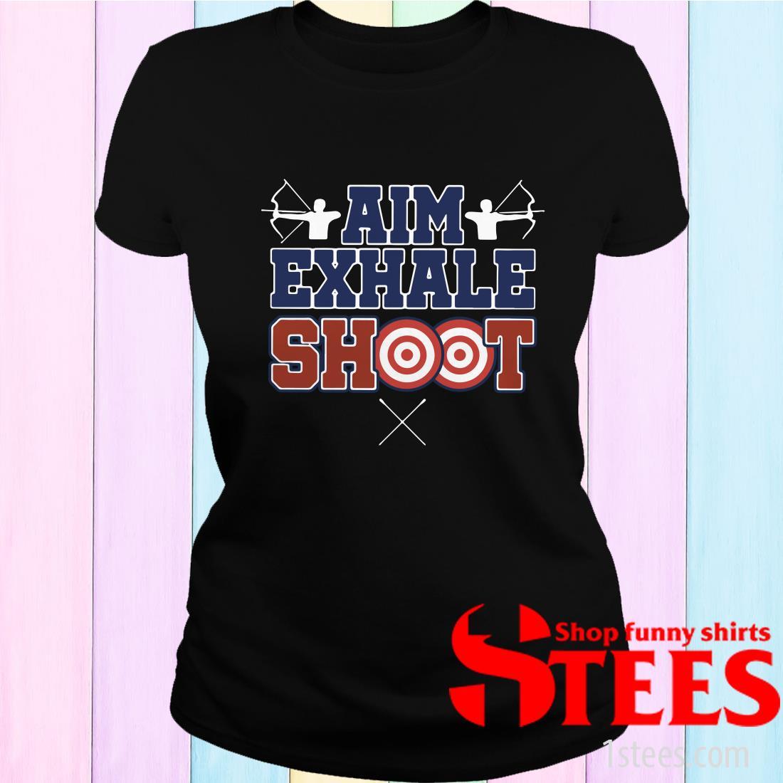 Aim Exhale Shoot Women's T-Shirt