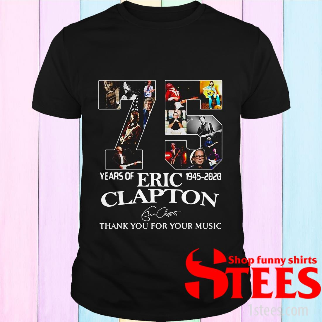 75th Years Of Eric Clapton 1945 2020 Signature Thank You For Your Music Shirt