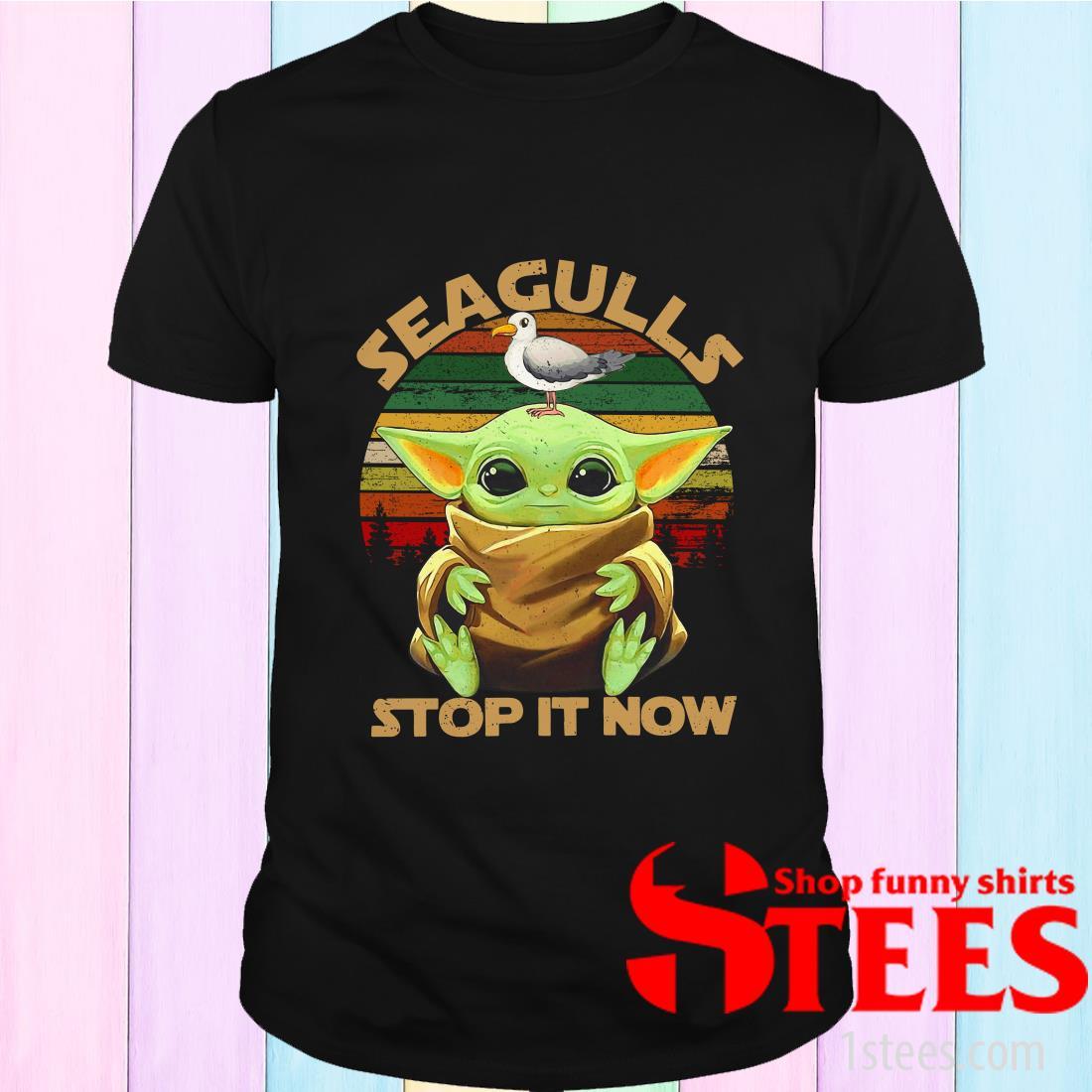 Star Wars Seagulls Baby Yoda Stop It Now T-Shirt
