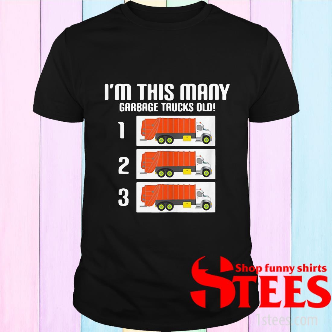 I'm This Many Garbage Trucks Old Three T-Shirt